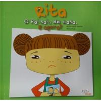Rita – O pai saiu de casa. E agora?